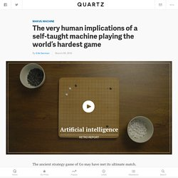 The very human implications of a self-taught machine playing the world's hardest game
