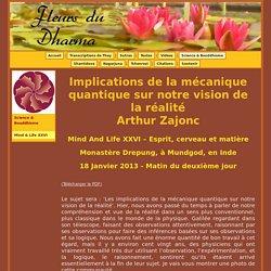 Mind & Life XXVI - Arthur Zajonc - Implications de la mécanique quantique sur notre vision de la réalité