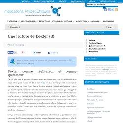 Une lecture de Dexter (3