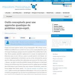 Outils conceptuels pour une approche quantique du problème corps-esprit.