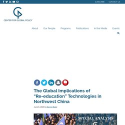 """The Global Implications of """"Re-education"""" Technologies in Northwest China"""