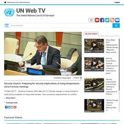 Security Council: Preparing for security implications of rising temperatures (Arria Formula meeting).