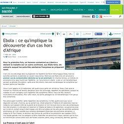 Ebola: ce qu'implique la découverte d'un cas hors d'Afrique