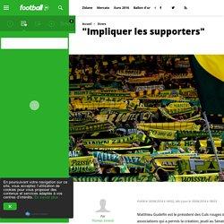 """""""Impliquer les supporters"""""""