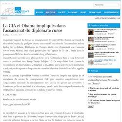 La CIA et Obama impliqués dans l'assassinat du diplomate russe