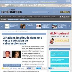 2 Italiens impliqués dans une vaste opération de cyberespionnage