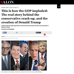 This is how the GOP imploded: The real story behind the conservative crack-up, and the creation of Donald Trump