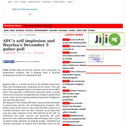 APC's self implosion and Bayelsa's December 5 guber poll