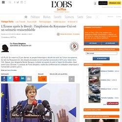 L'Écosse après le Brexit : l'implosion du Royaume-Uni est un scénario vraisemblable