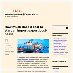 How much does it cost to start an import-export business? – Knowledge Base