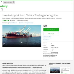 How to import from China - The beginners guide