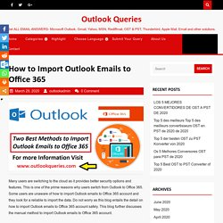 How to Import Outlook Emails to Office 365 - Outlook Queries