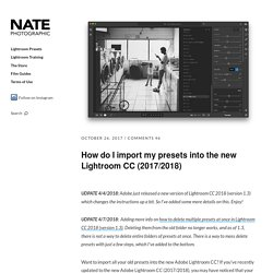 How do I import my presets into the new Lightroom CC (2017/2018)?