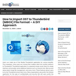 How to Import OST to Thunderbird (MBOX) File Format – A DIY Approach