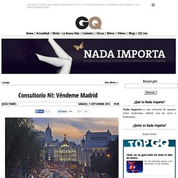 Consultorio NI: Véndeme Madrid