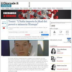 """Tunisi: """"L'Italia importa la jihad dei poveri e minaccia l'Europa"""" - IlGiornale.it"""