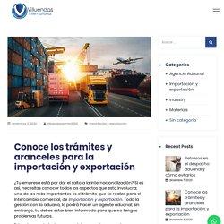 Conoce los trámites y aranceles para la importación y exportación - Villuendas International