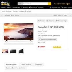 """Tienda Monge, tienda virtual de Importadora Monge.. Pantalla LG 32"""" 32LF565B"""