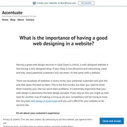 What is the importance of having a good web designing in a website? – Accentuate
