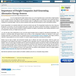 Importance of Freight Companies And Generating Alternative Energy Sources