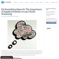 Do Something About It: The Importance of Applied Analytics in your Email Marketing