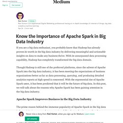 Know the Importance of Apache Spark in Big Data Industry