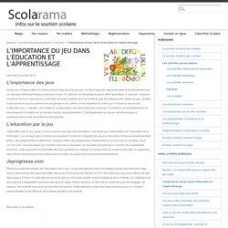 L'importance du jeu dans l'éducation et l'apprentissage - Soutien Scolaire avec Scolarama, tout sur le soutien scolaire