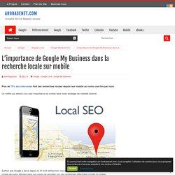 L'importance de Google My Business dans la recherche locale sur mobile