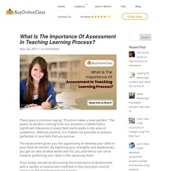 Read the importance of teaching assessment