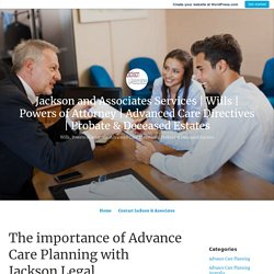 The importance of Advance Care Planning with Jackson Legal – Jackson and Associates Services