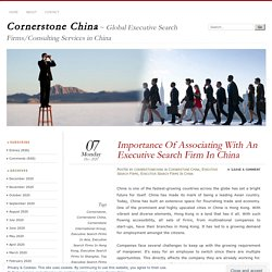 Importance Of Associating With An Executive Search Firm In China