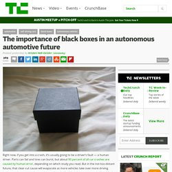 The importance of black boxes in an autonomous automotive future