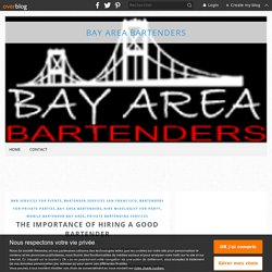 The Importance Of Hiring A Good Bartender - Bay Area Bartenders