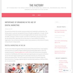 Importance of Branding in the Age of Digital Marketing – The Factory