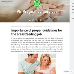 Importance of proper guidelines for the breastfeeding job – PB Pregnancy Services