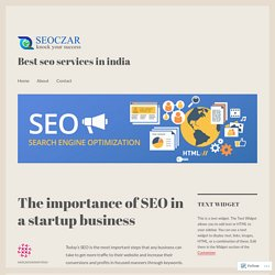 The importance of SEO in a startup business – Best seo services in india