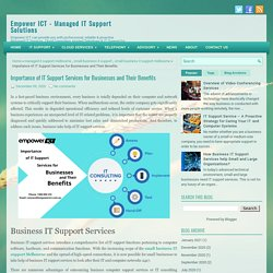 Importance of IT Support Services for Businesses and Their Benefits ~ Empower ICT - Managed IT Support Solutions