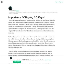 Importance Of Buying CD Keys – ROTTCONN