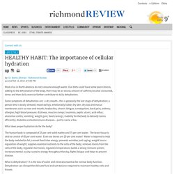 HEALTHY HABIT: The importance of cellular hydration - Richmond Review