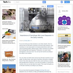 Importance of Centrifuge Alfa Laval Separator in the Dairy industry