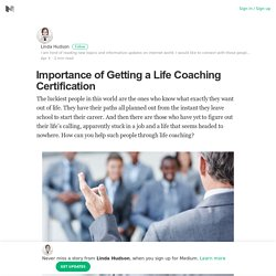 Importance of Getting a Life Coaching Certification