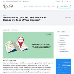 Importance of Local SEO and How It Can Change the Face of Your Business?