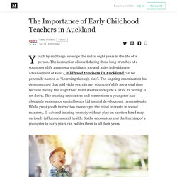 The Importance of Early Childhood Teachers in Auckland