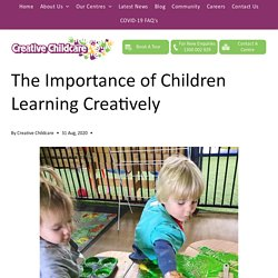 The Importance of Children Learning Creatively
