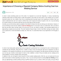 Importance of Choosing a Reputed Company Before Availing Cast Iron Welding Service