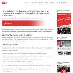 L'importance du Community manager pour la communication d'une entreprise et sa présence sur le web.