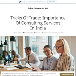 Tricks Of Trade: Importance Of Consulting Services In India