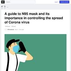 A guide to N95 mask and its importance in controlling the spread of Corona virus - DEV