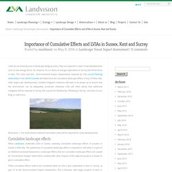 Importance of Cumulative Effects and LVIAs in Sussex, Kent and Surrey