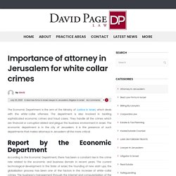 Importance of attorney in Jerusalem for white collar crimes - DavidPageLaw